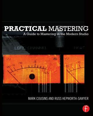 Practical Mastering By Cousins, Mark/ Hepworth-Sawyer, Russ