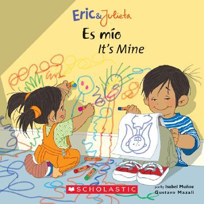 Es Mio / It's Mine By Munoz, Isabel/ Mazali, Gustavo (ILT)